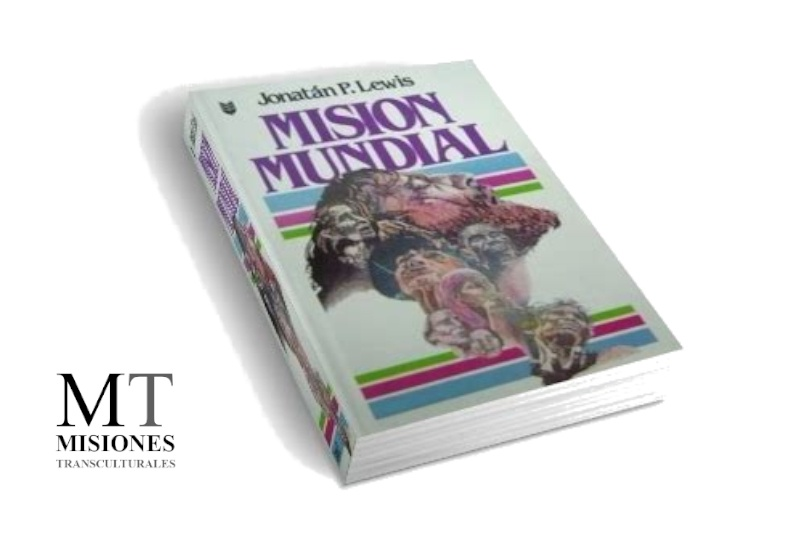 Misión Mundial: Tomo 1 - Misiones Transculturales