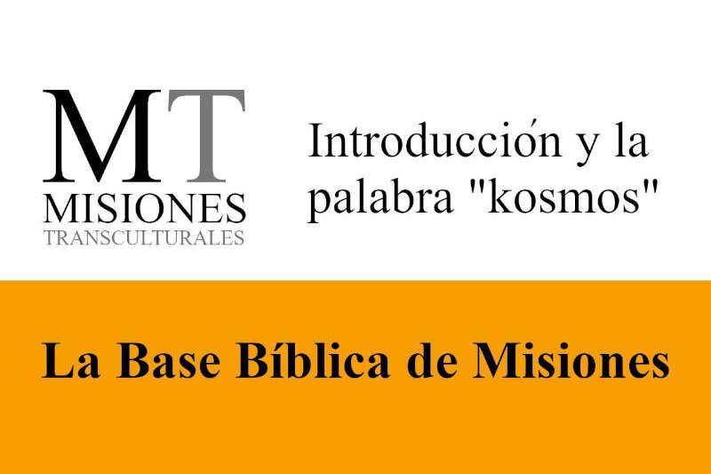Misiones Transculturales - Base Bíblica de Misiones 01
