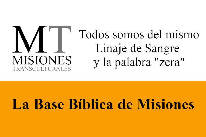 Misiones Transculturales - Base Bíblica de Misiones 11