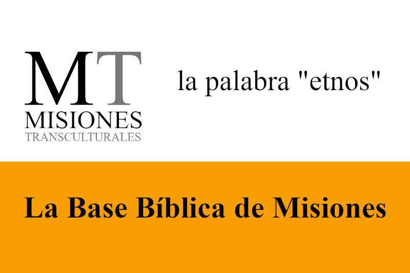 Misiones Transculturales - Base Bíblica de Misiones 03