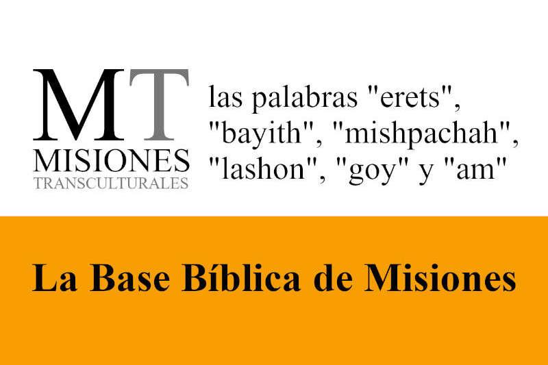 Misiones Transculturales - Base Bíblica de Misiones 05